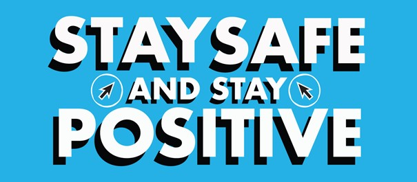 Stay safe and stay positive